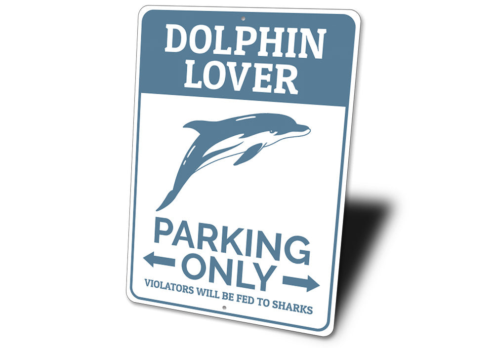 Dolphin Lover Parking Sign Aluminum Sign