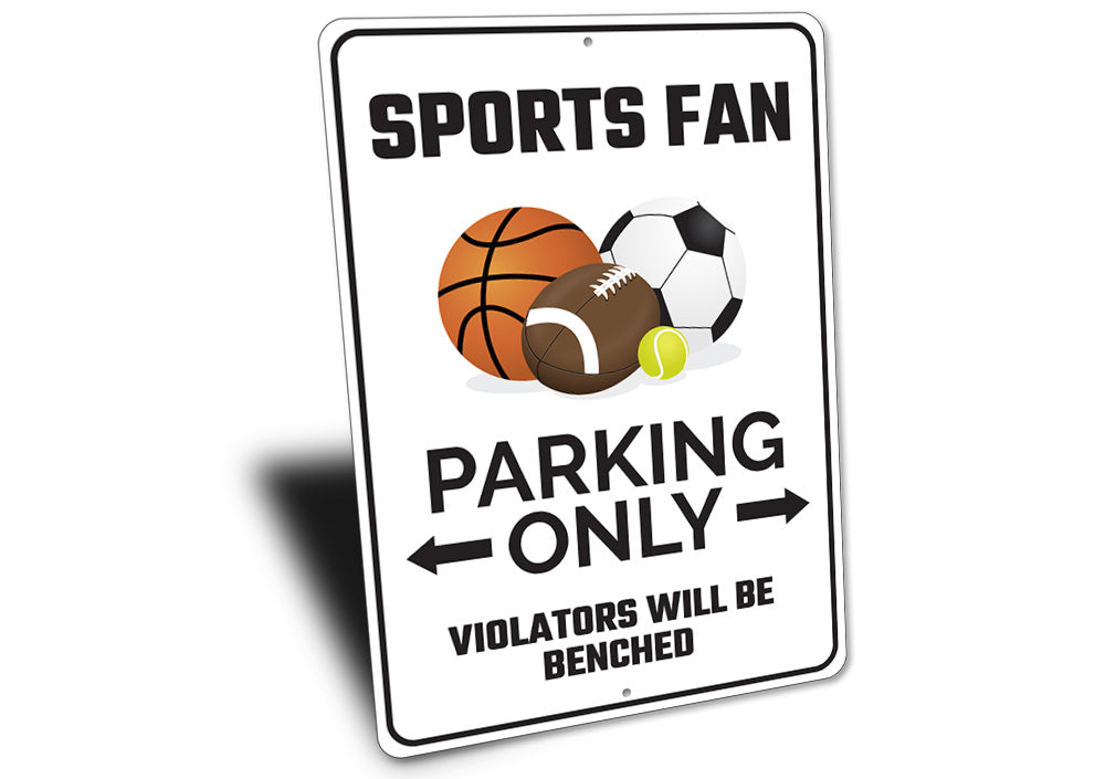 Sports Fan Parking Sign Aluminum Sign
