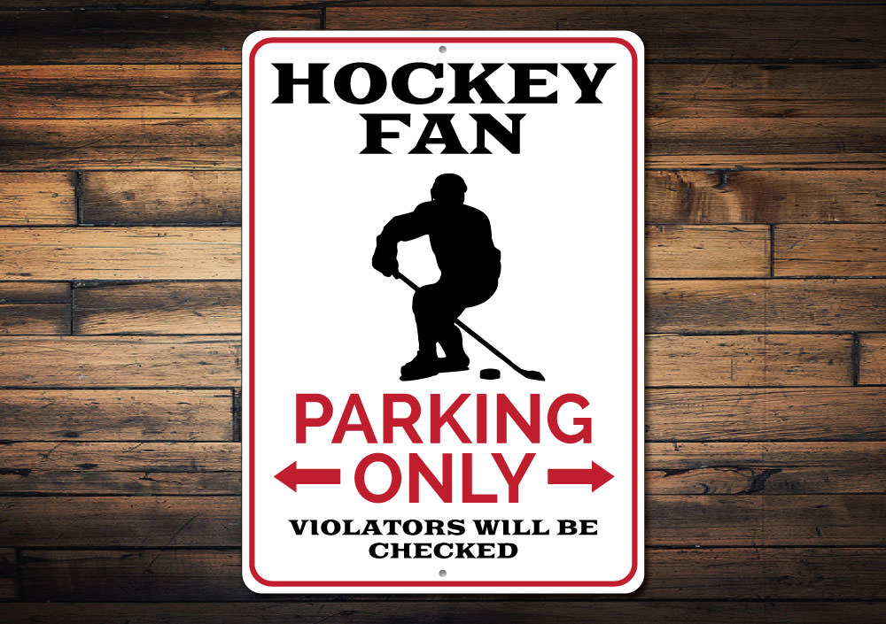 Hockey Fan Parking Sign Aluminum Sign
