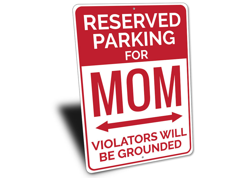 Reserved Parking For Mom Sign Aluminum Sign