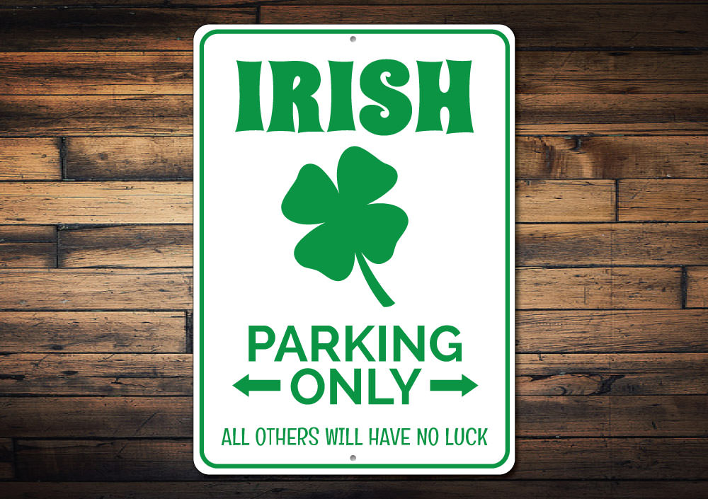 Irish Parking Only Sign Aluminum Sign