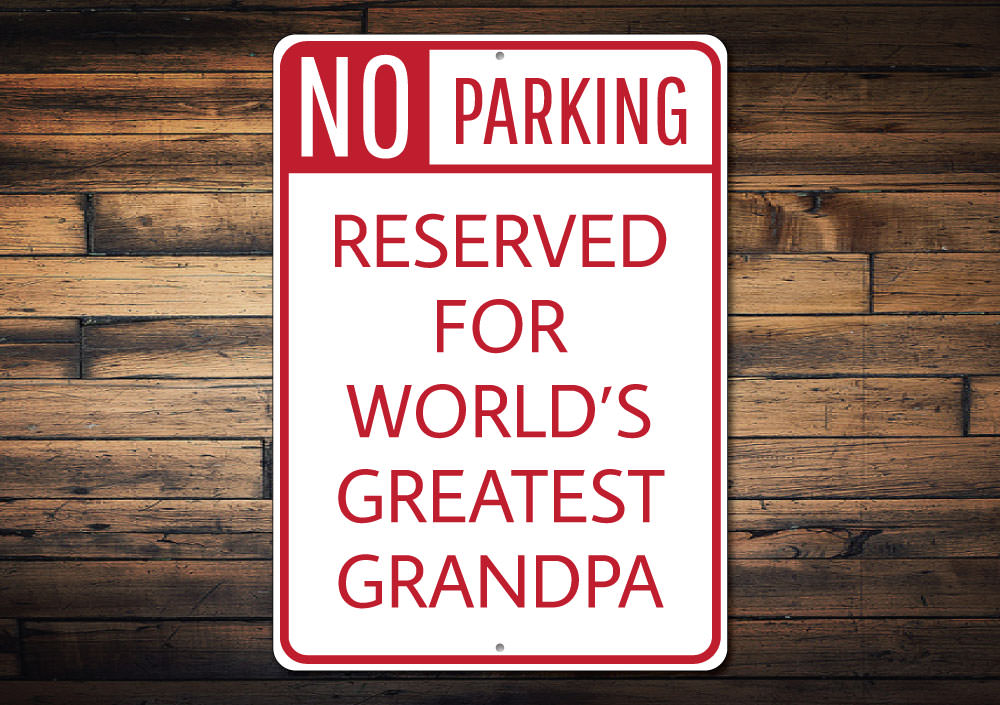 No Parking Greatest Grandpa Sign Aluminum Sign