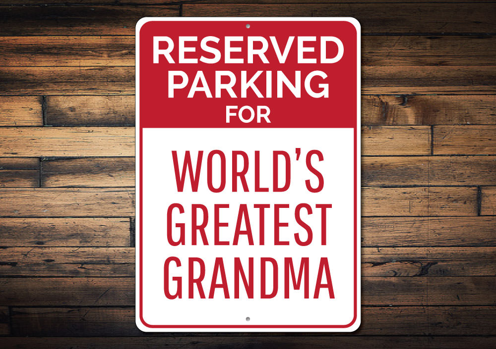 Reserved Parking Greatest Grandma Sign Aluminum Sign