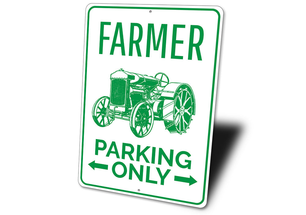 Farmer Parking Only Sign Aluminum Sign
