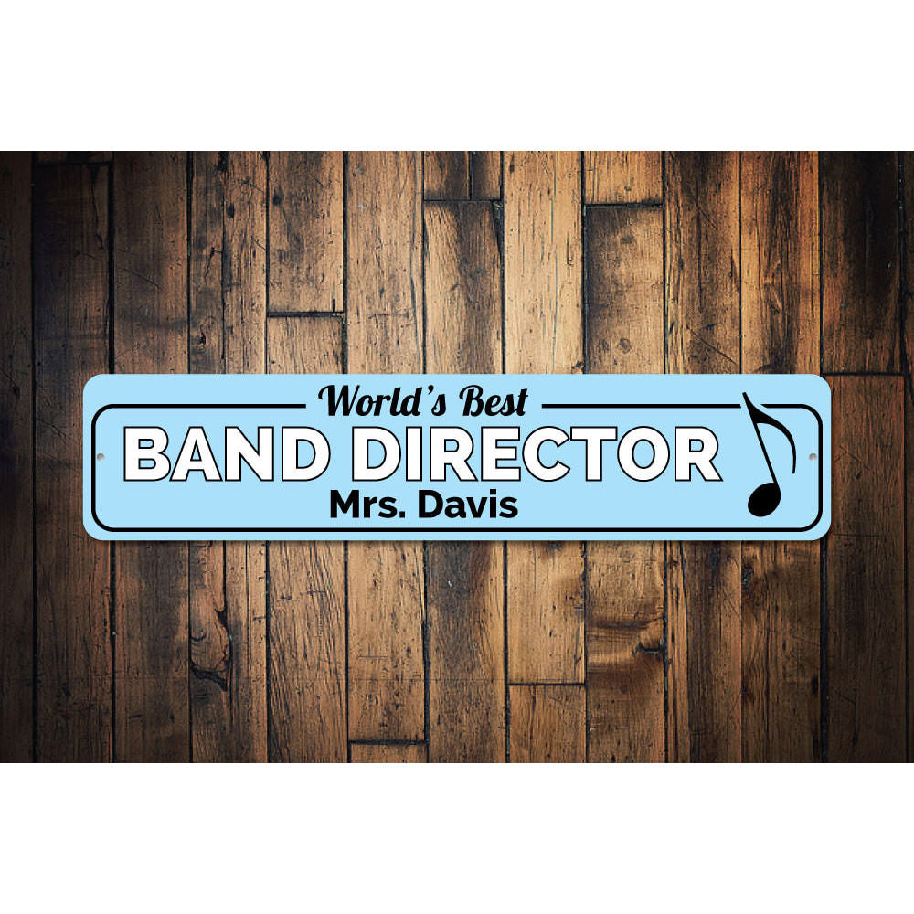 Band Director Sign Aluminum Sign