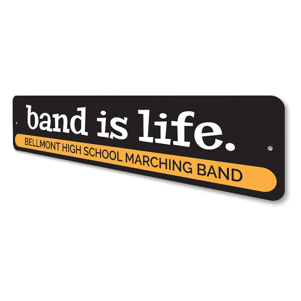 Band is Life Sign Aluminum Sign