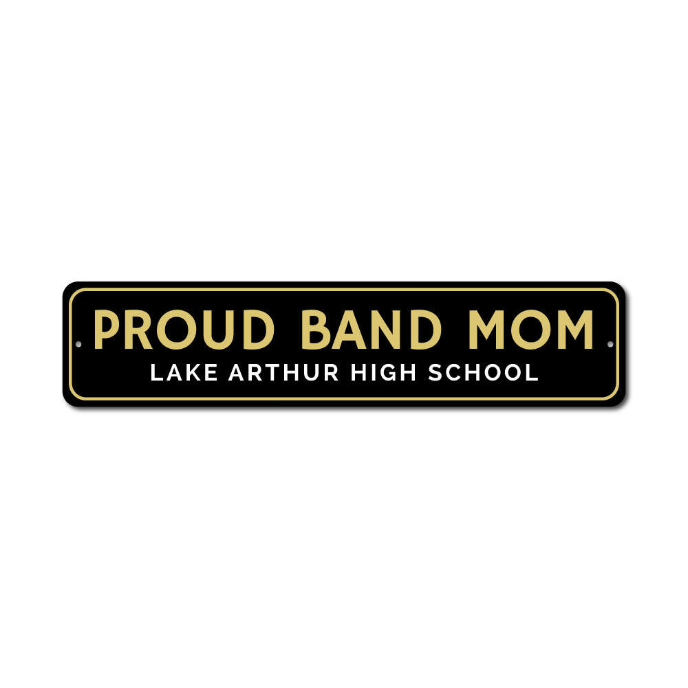 Proud Band Mom Sign Aluminum Sign
