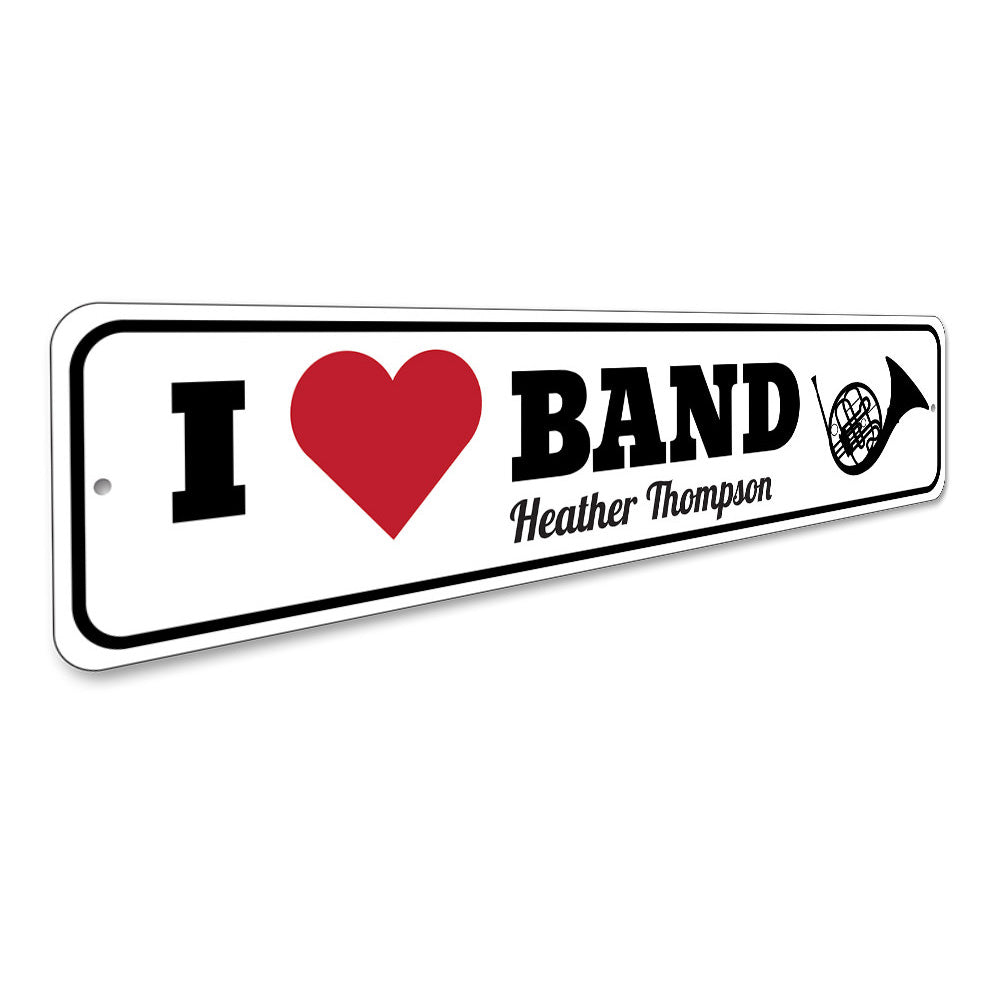 I Love Band Sign Aluminum Sign