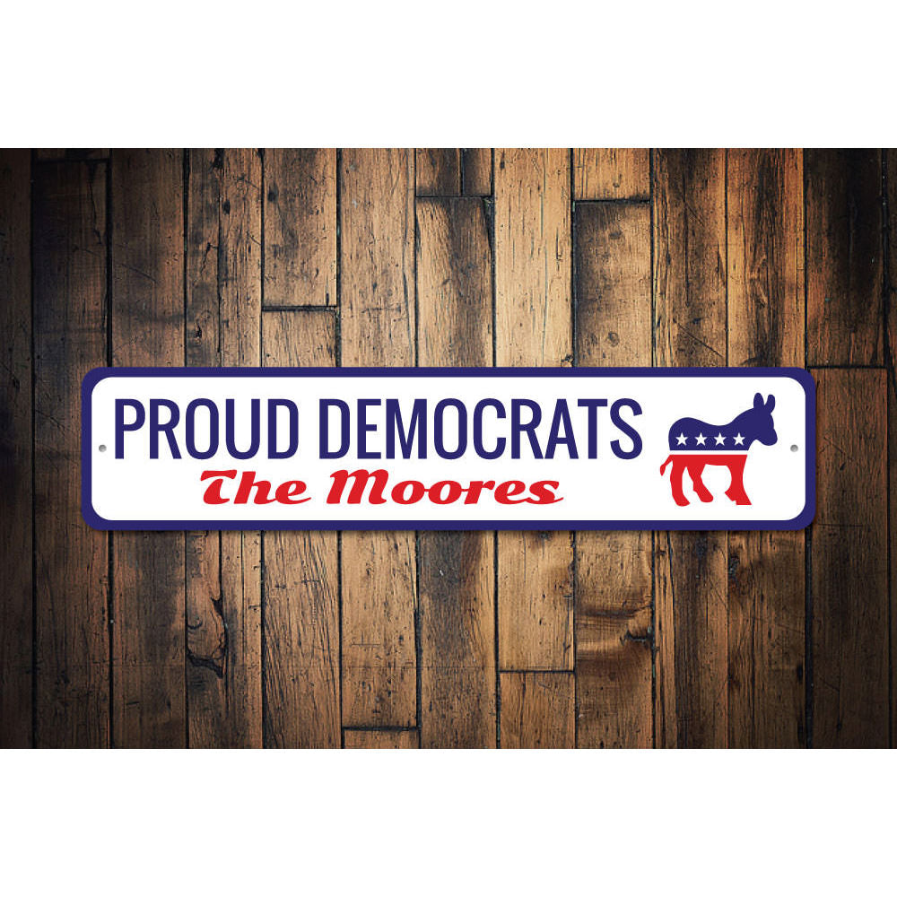 Proud Democrats Sign Aluminum Sign