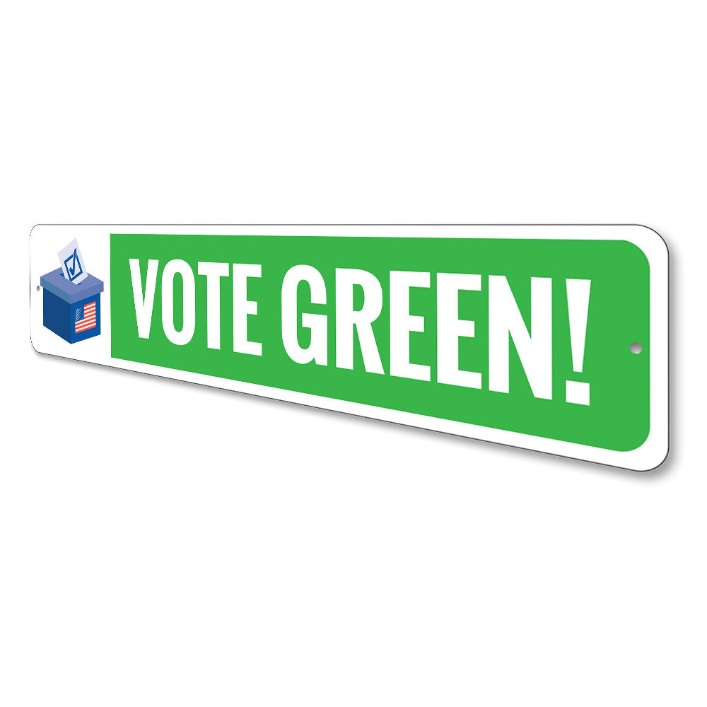 Vote Green Sign Aluminum Sign