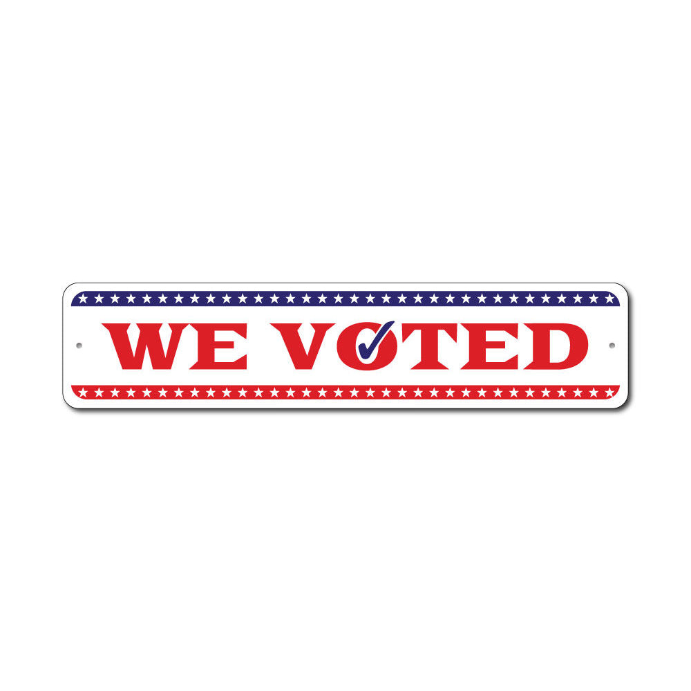 We Voted Sign Aluminum Sign