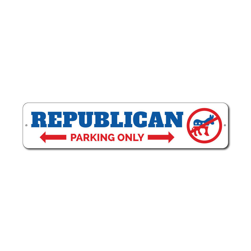 Republican Parking Sign Aluminum Sign
