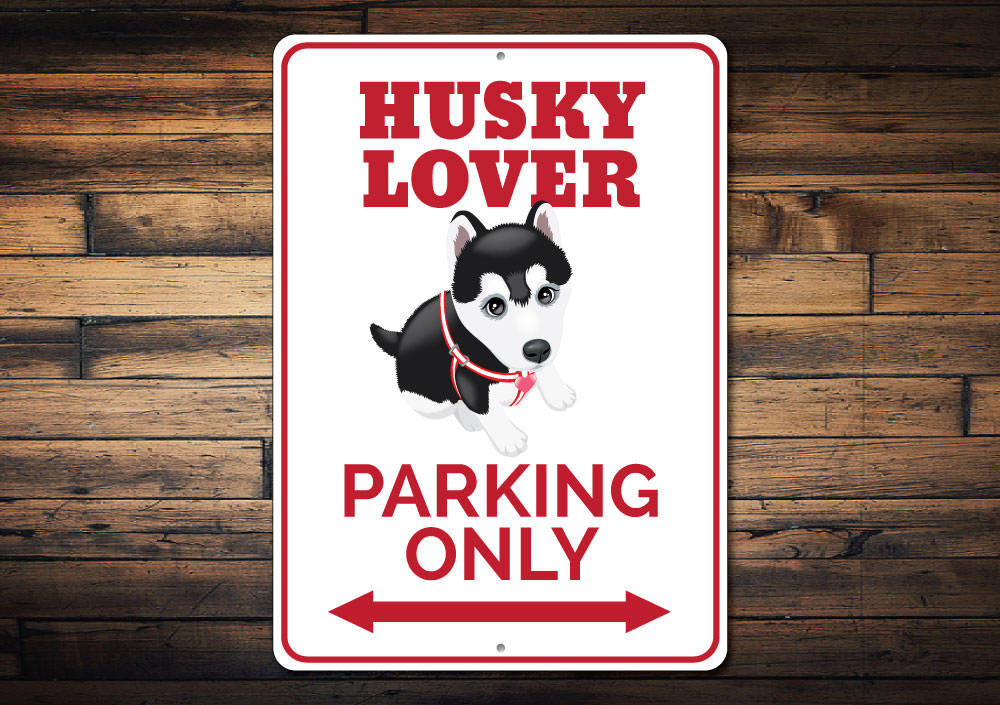 Husky Lover Parking Sign Aluminum Sign