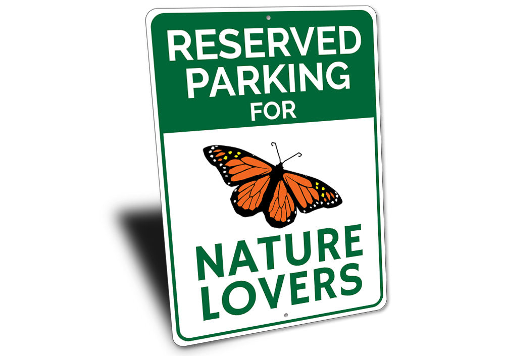 Nature Lover Parking Sign Aluminum Sign