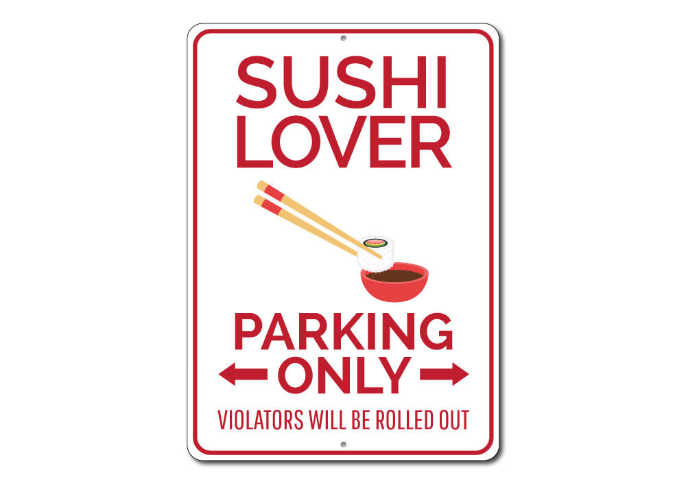 Sushi Lover Parking Sign Aluminum Sign