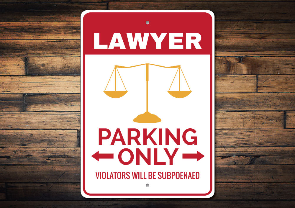 Lawyer Parking Sign Aluminum Sign