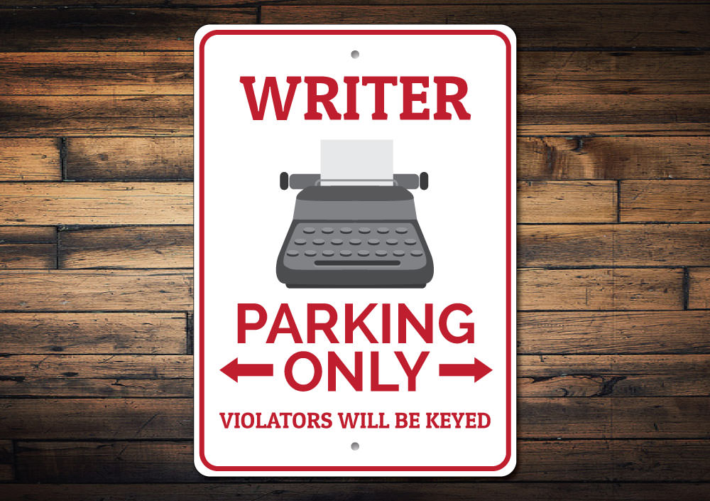 Writer Parking Only Sign Aluminum Sign