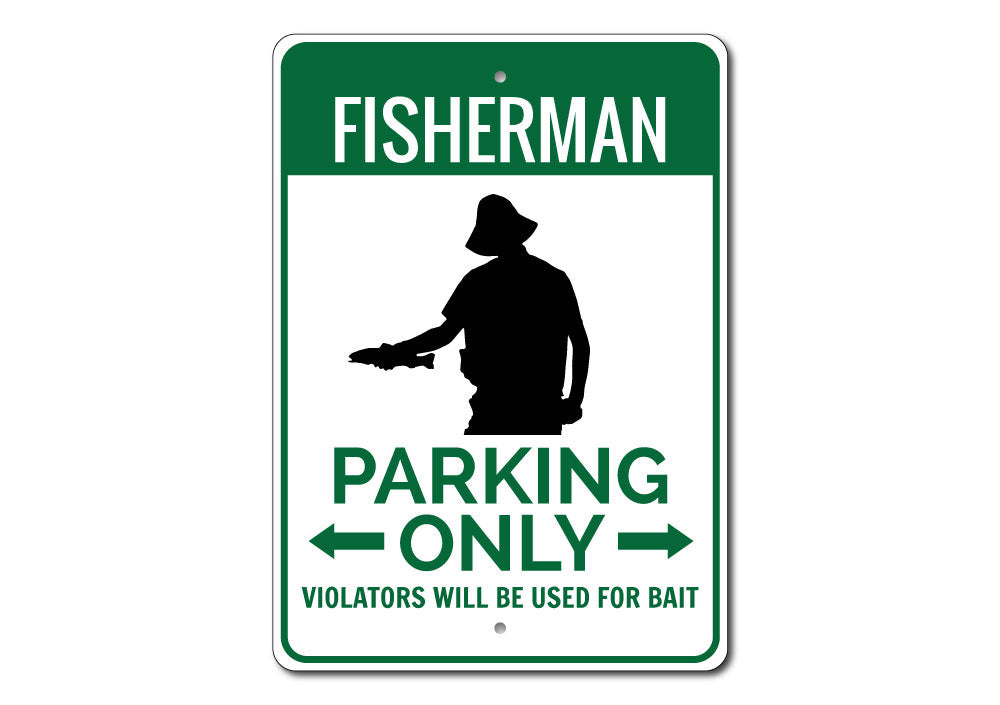 Fisherman Home Parking Sign Aluminum Sign