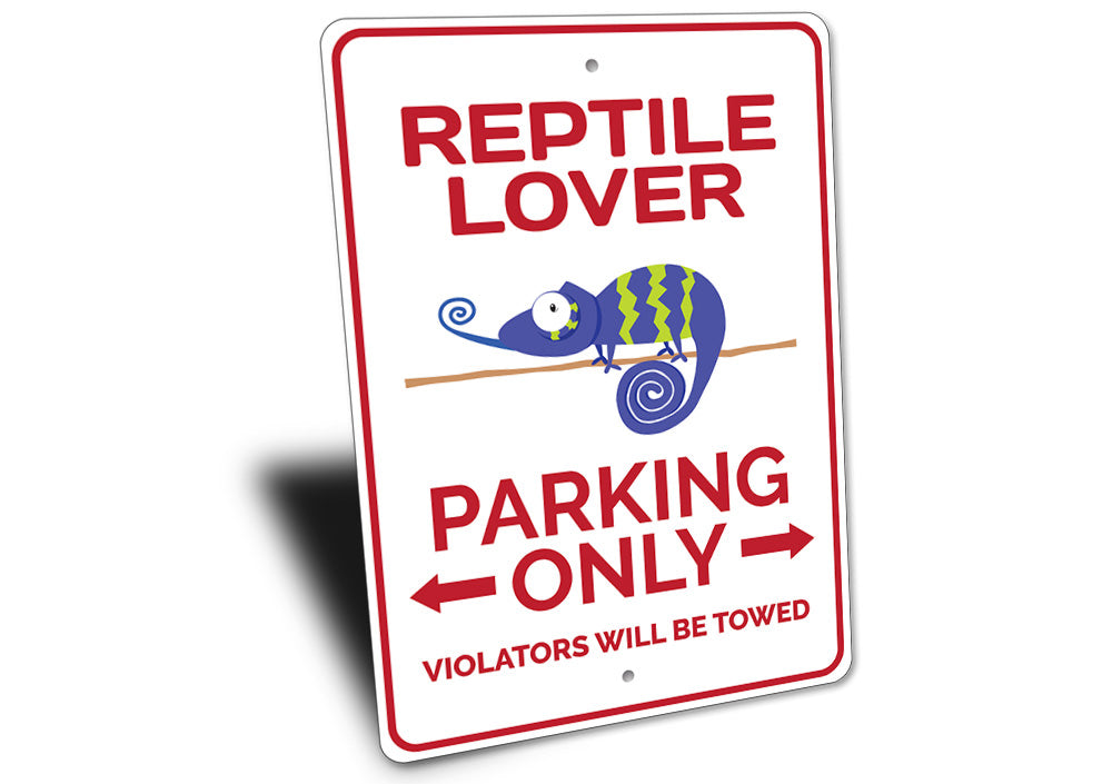 Reptile Lover Parking Sign Aluminum Sign