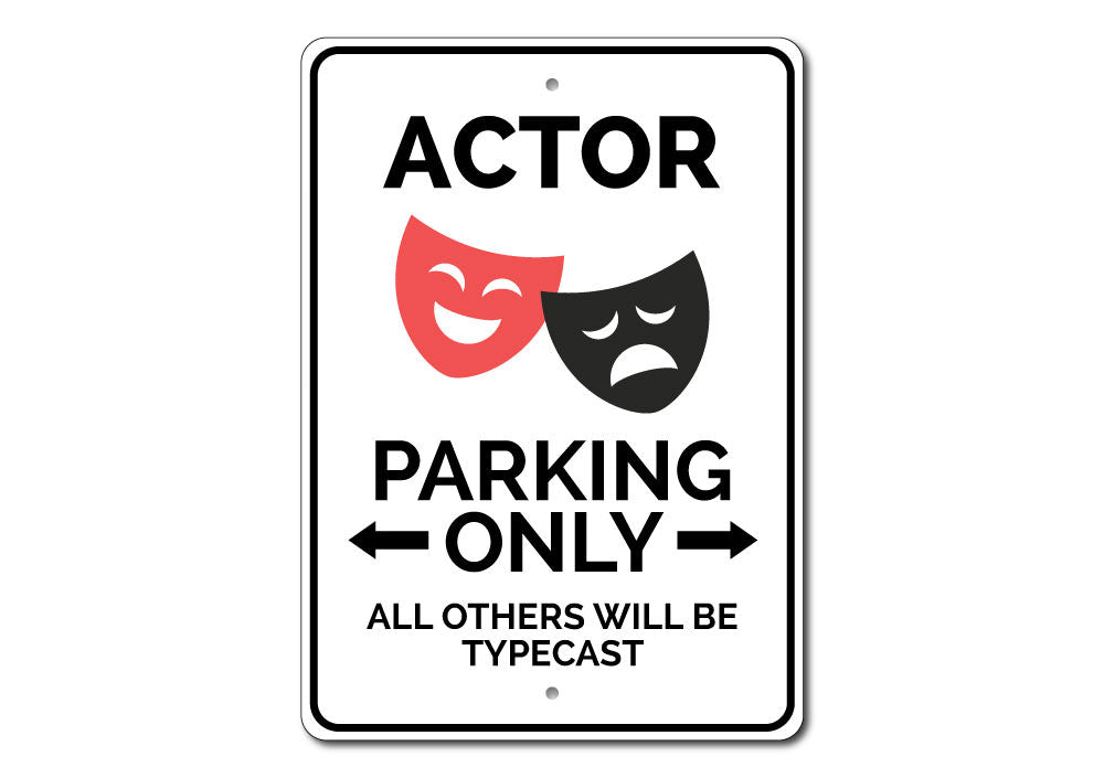 Actor Parking Sign Aluminum Sign
