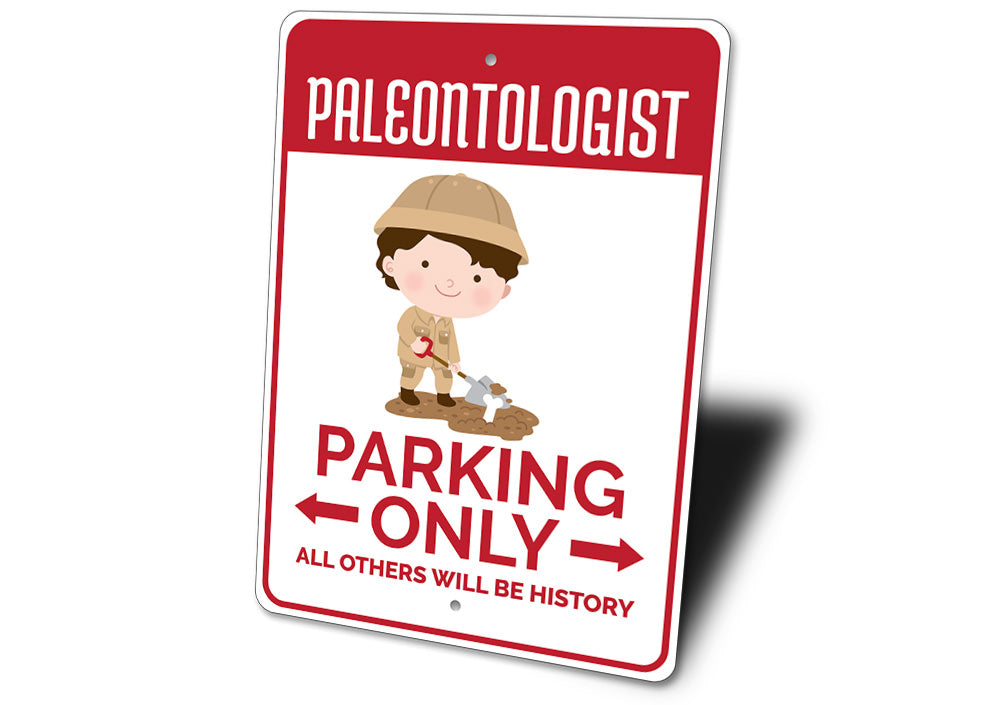 Paleontologist Parking Sign Aluminum Sign