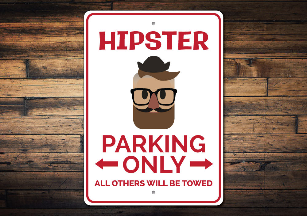 Hipster Parking Sign Aluminum Sign