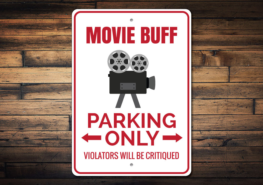 Movie Buff Parking Sign Aluminum Sign