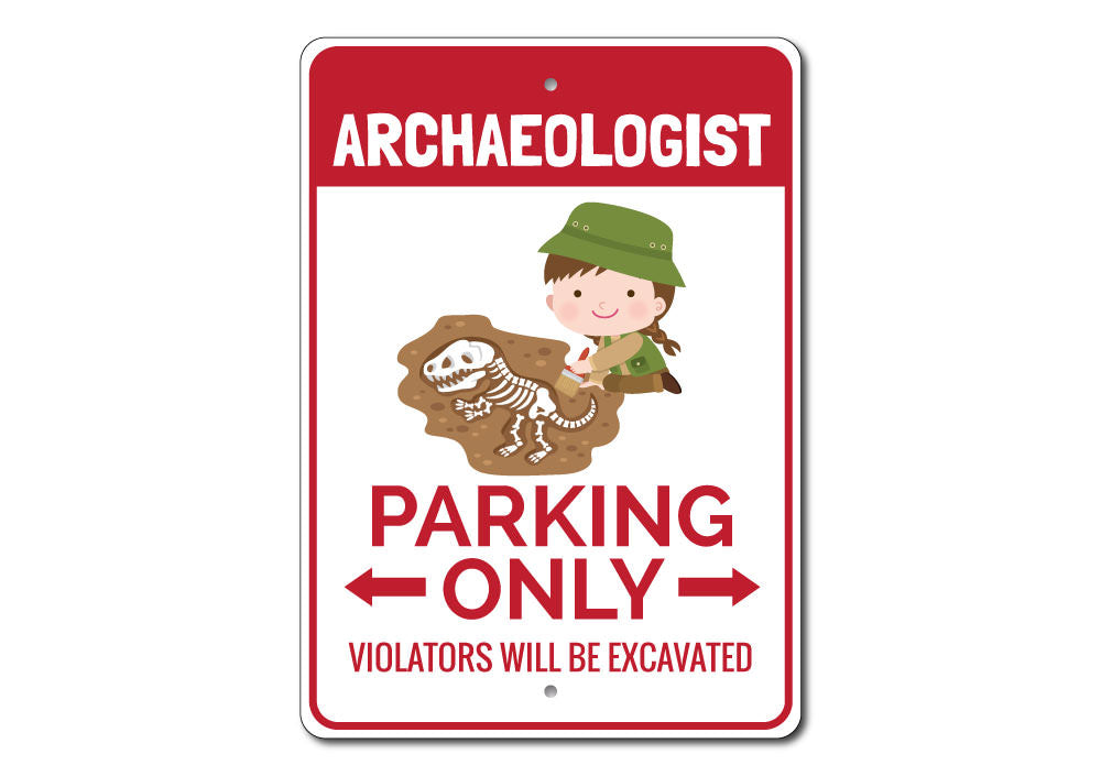 Archaeologist Parking Sign Aluminum Sign