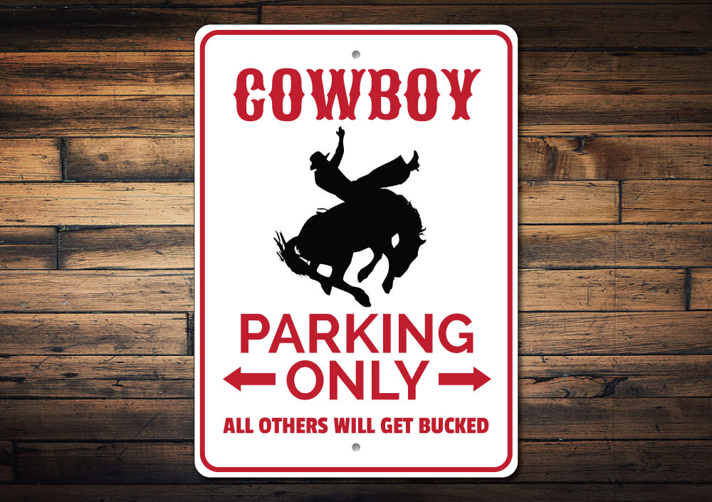Cowboy Parking Sign Aluminum Sign