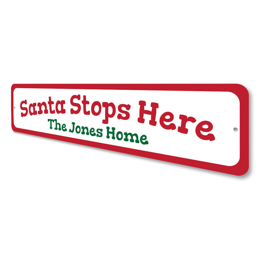 Santa Stop Here Sign Aluminum Sign