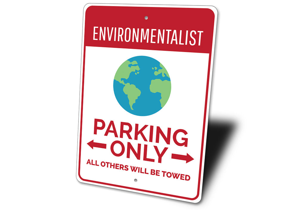 Environmentalist Parking Sign Aluminum Sign