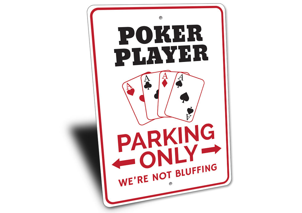 Poker Player Parking Sign Aluminum Sign