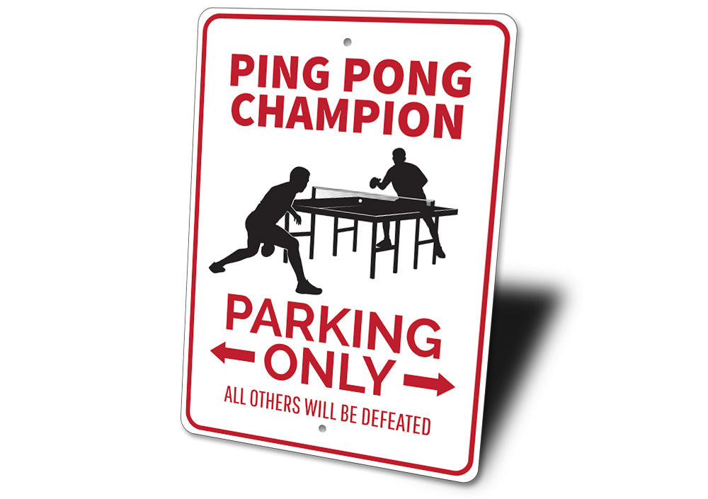 Png Pong Champion Parking Sign Aluminum Sign