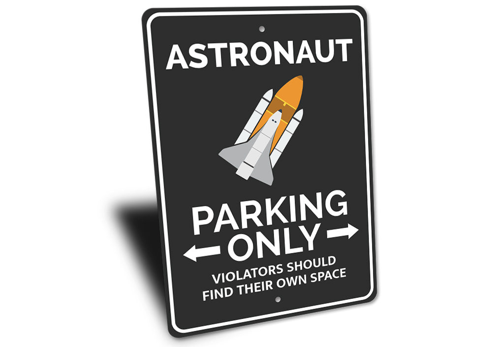Astronaut Parking Sign Aluminum Sign