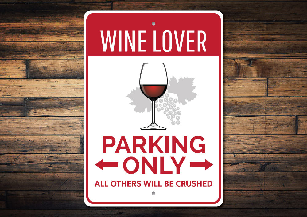 Wine Lover Parking Sign Aluminum Sign