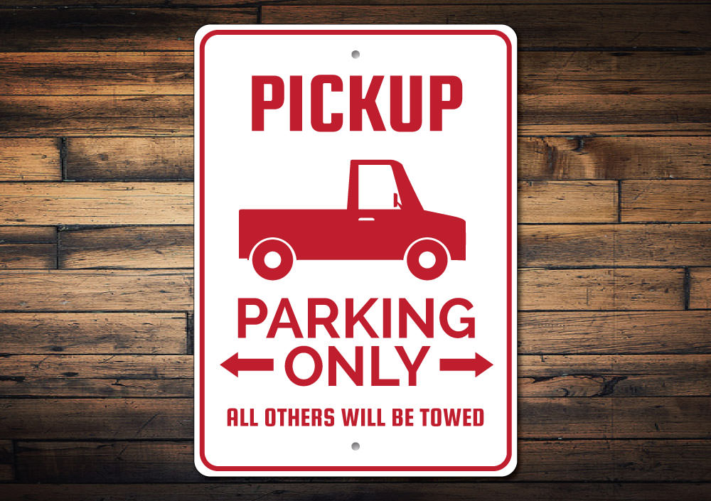 Pickup Truck Parking Sign Aluminum Sign
