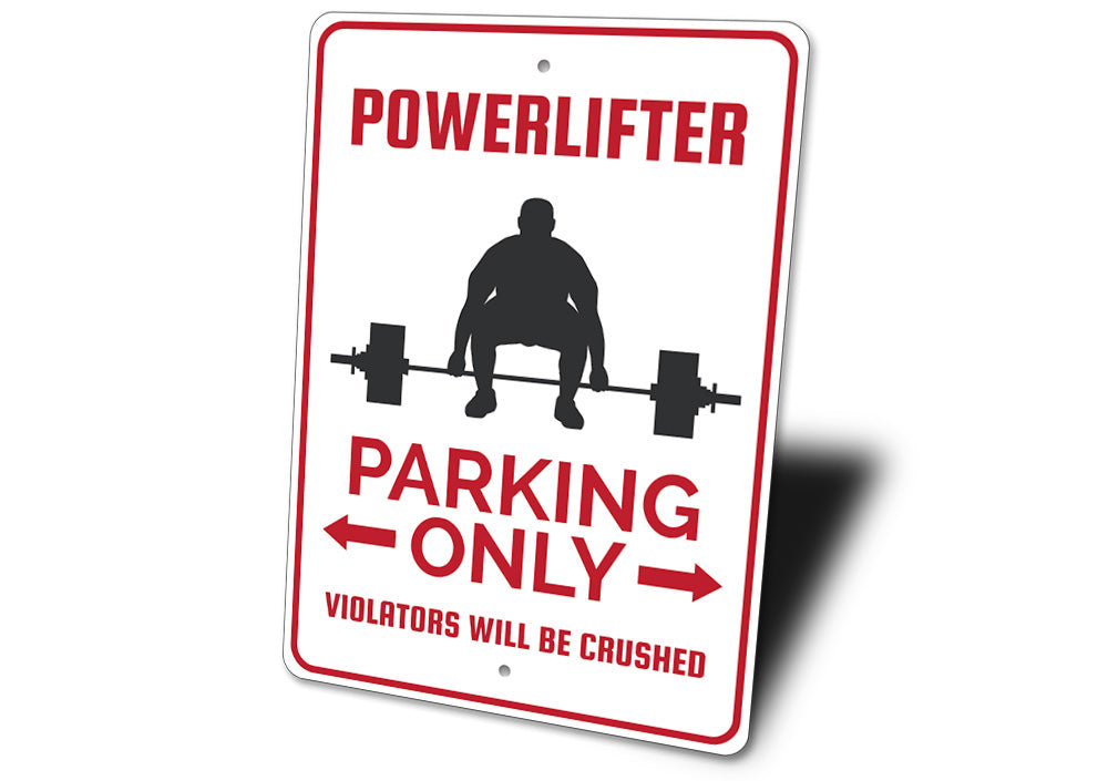 Powerlifter Parking Sign Aluminum Sign