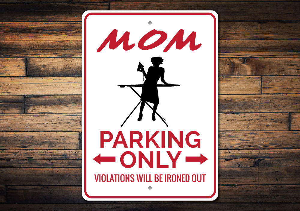 Mom Parking Sign Aluminum Sign