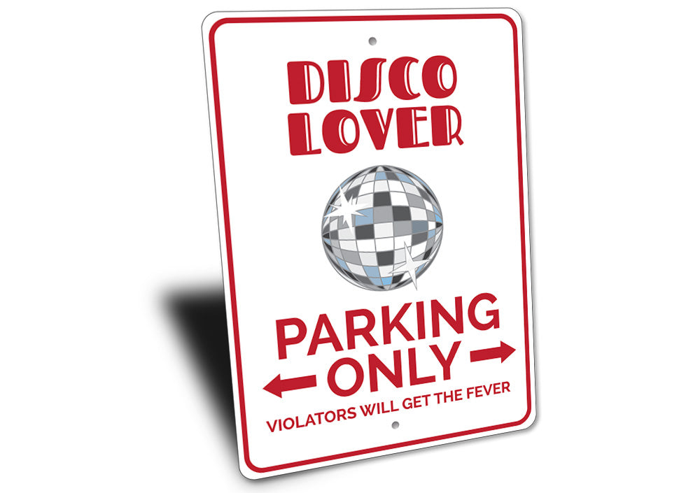 Disco Lover Parking Sign Aluminum Sign