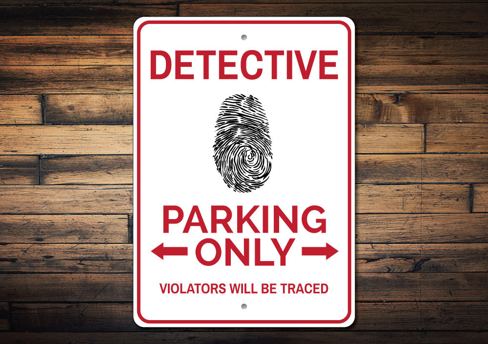 Detective Parking Sign Aluminum Sign
