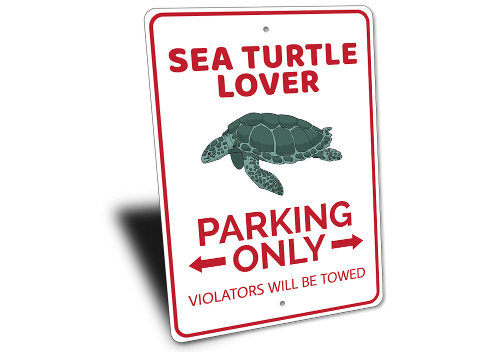 Sea Turtle Lover Parking Sign Aluminum Sign