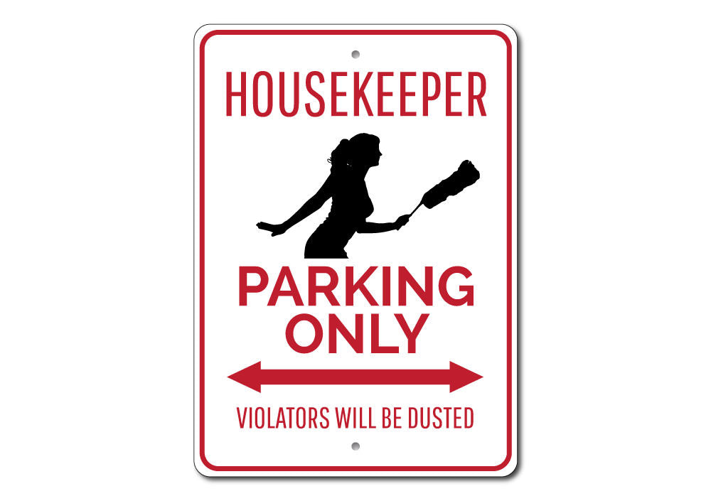 Housekeeper Parking Sign Aluminum Sign