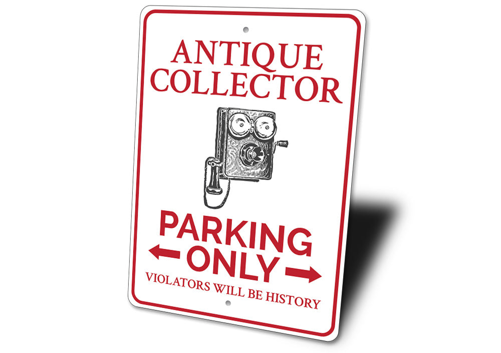 Antique Collector Parking Sign Aluminum Sign