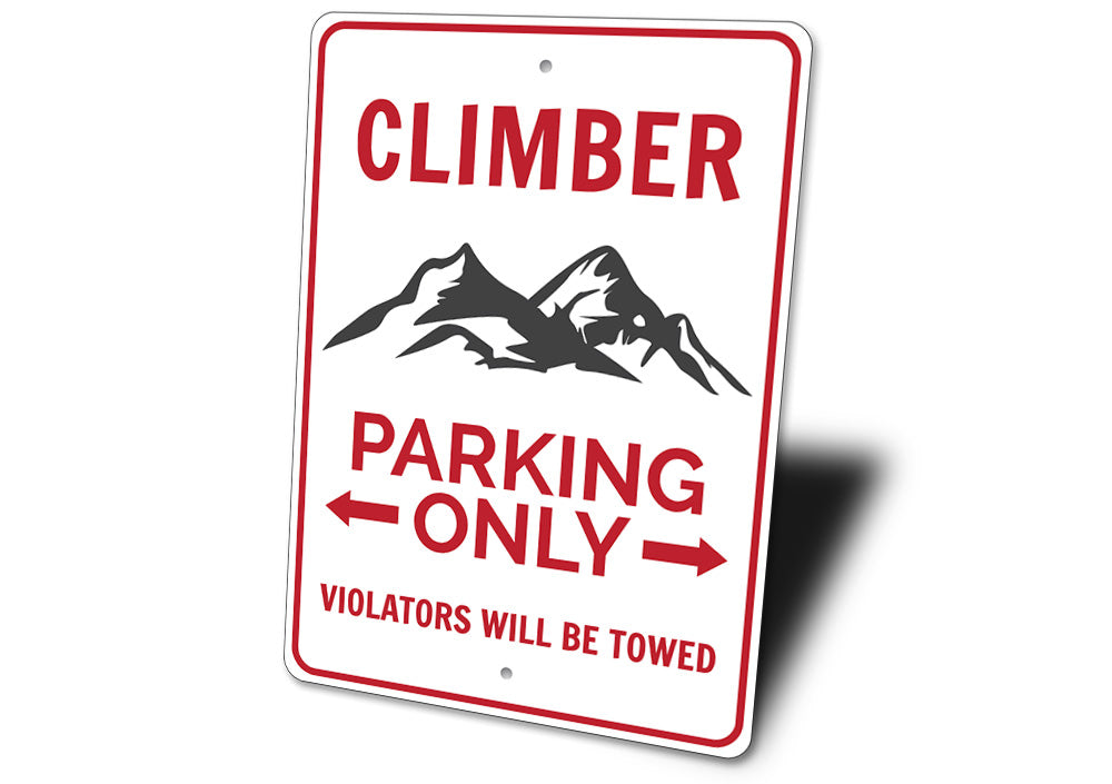 Climber Parking Only Sign Aluminum Sign