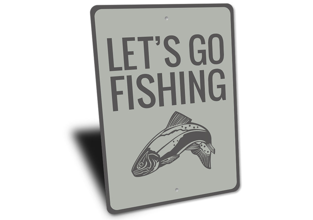Lets Go Fishing Sign Aluminum Sign