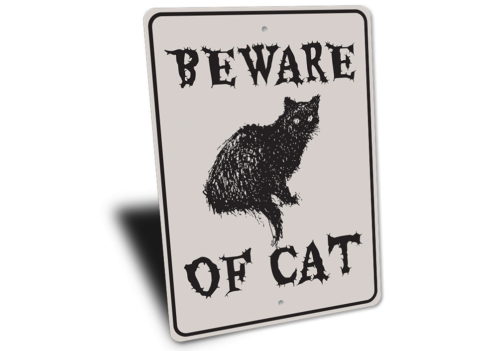 Beware of Cat Sign Aluminum Sign
