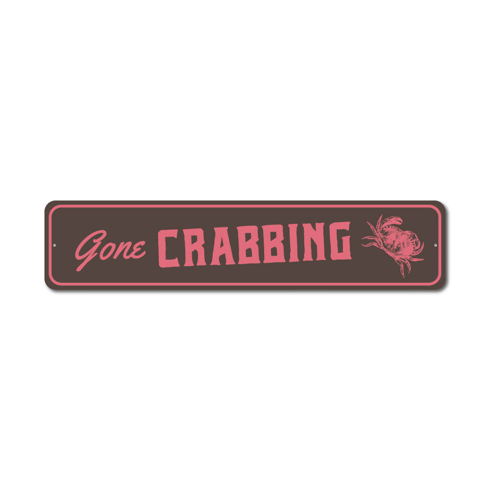 Gone Crabbing Sign Aluminum Sign
