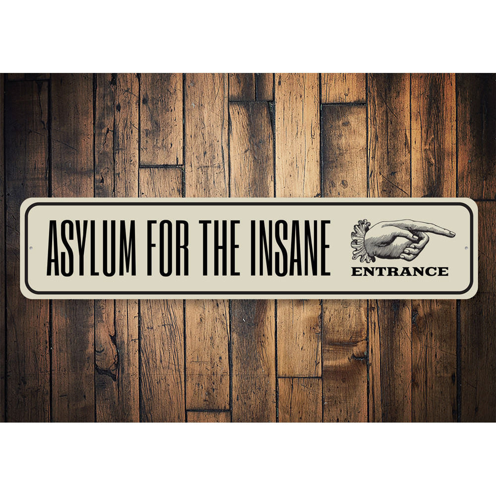 Asylum for the Insane Entrance Sign Aluminum Sign