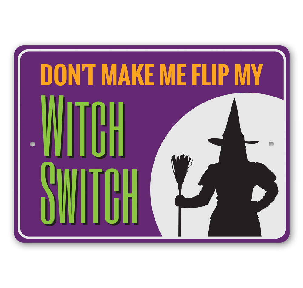 Witch Switch Sign Aluminum Sign