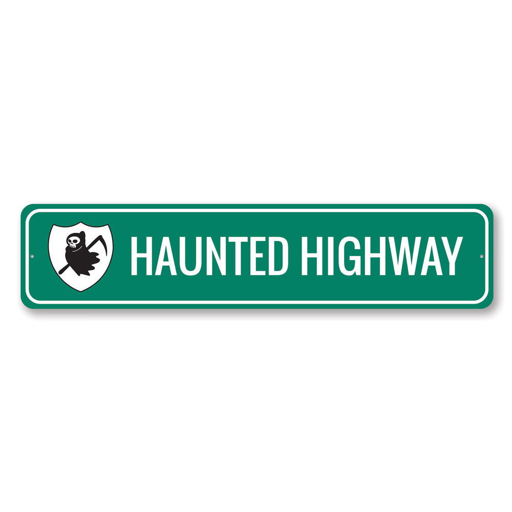 Haunted Highway Sign Aluminum Sign